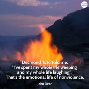 Quote from John Dear Desmond Tutu told me: