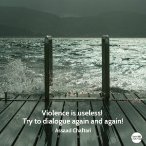 Quote from Assaad Chaftari Violence is useless!  Try to dialogue again and again!